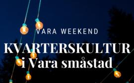 Lysande lampgirlang en mörk kväll med texten Kvarterskultur i Vara småstad