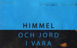 Överst blå bakgrund, nederst svartbrun bakrund. Text: Himmel och jord i Vara
